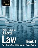 WJEC/Eduqas Law for A Level: Book 1 by Sara Davies, Karen Phillips, Louise Draper-Walters