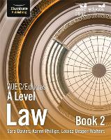 WJEC/Eduqas Law for A Level: Book 2 by Sara Davies, Karen Phillips, Louise Draper-Walters