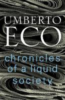 Chronicles of a Liquid Society by Umberto Eco