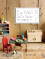 Miss Violet's Doll's House Magical makes for your miniature world by Sam McKechnie