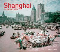 Shanghai Then and Now by Vaughan Grylls