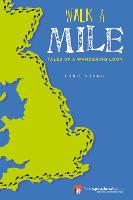 Walk a Mile Tales of a Wandering Loon by Chris Young