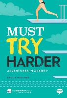 Must Try Harder Adventures in Anxiety by Paula McGuire