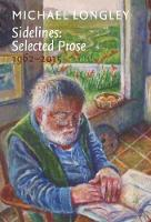 Sidelines: Selected Prose 1962-2015 by Michael Longley
