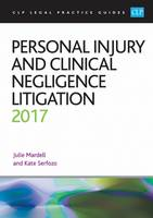 Personal Injury and Clinical Negligence Litigation by Julie Mardell, Kate Serfozo