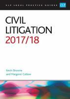 Civil Litigation 2017/2018 by Kevin Browne, Margaret Catlow
