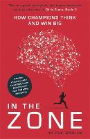 In The Zone How Champions Think and Win Big by Clyde Brolin