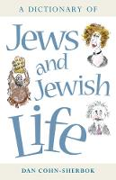 A Dictionary of Jews and Jewish Life by Dan Cohn-Sherbok