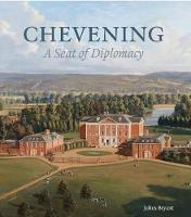 Chevening A Seat of Diplomacy by Julius Bryant