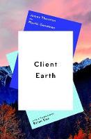 Client Earth by James Thornton, Martin Goodman