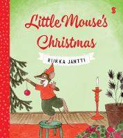 Little Mouse's Christmas by Riikka Jantti