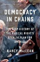 Democracy in Chains the deep history of the radical right's stealth plan for America by Nancy MacLean