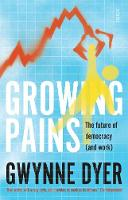 Growing Pains the future of democracy (and work) by Gwynne Dyer
