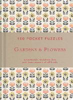 Gardens & Flowers: 100 Pocket Puzzles Crosswords, wordsearches and verbal brainteasers of all kinds by The National Trust