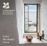Tudor Merchant's House, Pembrokeshire National Trust Guidebook by Amy Feldman