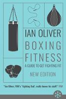 Boxing Fitness A guide to get fighting fit by Ian Oliver