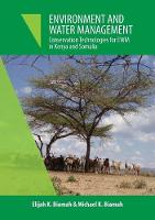 Environment and Water Management Conservation Technologies for Ewm in Kenya and Somalia by Elijah Biamah