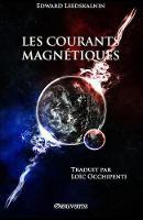 Les Courants Magnetiques by Edward Leedskalnin