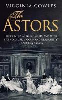 The Astors by Virginia Cowles