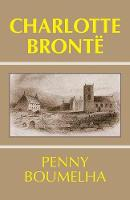 Charlotte Bronte by Penny Boumelha