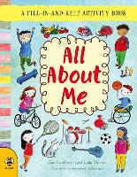 All About Me A Fill-in-and-Keep Activity Book by Catherine Bruzzone, Lone Morton