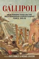 Gallipoli New Perspectives on the Mediterranean Expeditionary Force, 1915-16 by Michael LoCicero