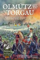 Olmutz to Torgau Horace St Paul and the Campaigns of the Austrian Army in the Seven Years War 1758-60 by Neil Cogswell