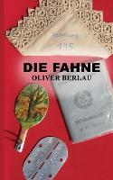 Die Fahne by Oliver Berlau