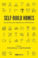 Self-Build Homes Social Discourse, Experiences and Directions by Iqbal Hamiduddin