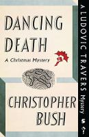 Dancing Death A Ludovic Travers Mystery by Christopher Bush