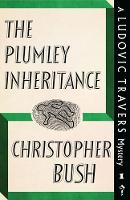 The Plumley Inheritance A Ludovic Travers Mystery by Christopher Bush