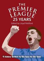 The Premier League 25 Years by Lloyd Pettiford