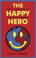 The Happy Hero by Solitaire Townsend
