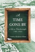 A Time Gone By by Veronica Woodcock-Ellard