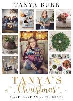 Tanya's Christmas Make, Bake and Celebrate by Tanya Burr