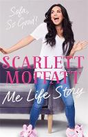Me Life Story The funniest book of the year! by Scarlett Moffatt