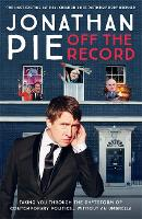Jonathan Pie: Off The Record by Jonathan Pie, Andrew Doyle, Tom Walker