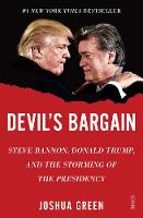 Devil's Bargain Steve Bannon, Donald Trump, and the storming of the presidency by Joshua Green