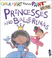 Quick Start: Princesses & Ballerinas by Carolyn Scrace
