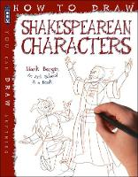 How To Draw Shakespearean Characters by Mark Bergin