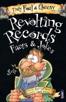 Truly Foul and Cheesy Revolting Records Jokes and Facts Books by John Townsend
