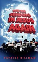 We're Sending in Jesus Again by Patrick Hillman