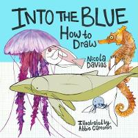 How to Draw: Into the Blue by Nicola Davies