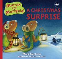 Marvin and Marigold The Christmas Surprise by Mark Carthew