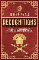 Recognitions Studies on Men and Problems from the Perspective of the Right by Julius Evola