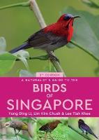 A Naturalist's Guide to the Birds of Singapore by Yong Ding Li, Kim Chuah Lim, Tiah Khee Lee