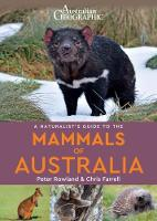 A Naturalists's Guide to the Mammals of Australia by Peter Rowlands, Chris Farrell