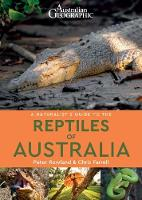 A Naturalist's Guide to the Reptiles of Australia by Peter Rowlands, Chris Farrell