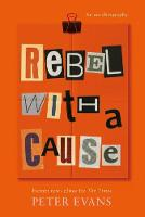 Rebel with a Cause by Peter Evans