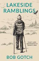 Lakeside Ramblings A Year of Walks at Stanwick Lakes by Bob Gotch